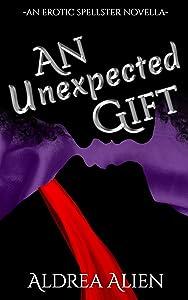 An Unexpected Gift: An Erotic Spellster Novella (Spellster Series Book 1.5)