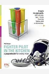 a popzebook for every man: From the Fighter Pilot in the Kitchen Kindle Edition