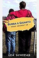 Bubba & Giganto: Odds Against Us Kindle Edition