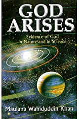 GOD ARISES (Evidence of God in Nature and in Science) Kindle Edition
