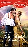 Duca dei miei desideri (I Romanzi Passione) (Serie Maiden Lane Vol. 12)