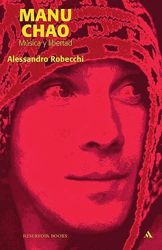 Manu Chao, musica y libertad/ Manu Chao, Music and Liberty (Spanish Edition) - Robecchi, Alessandro