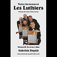 Todos los temas en Les Luthiers Volumen II: En cuerpo y alma (Spanish Edition