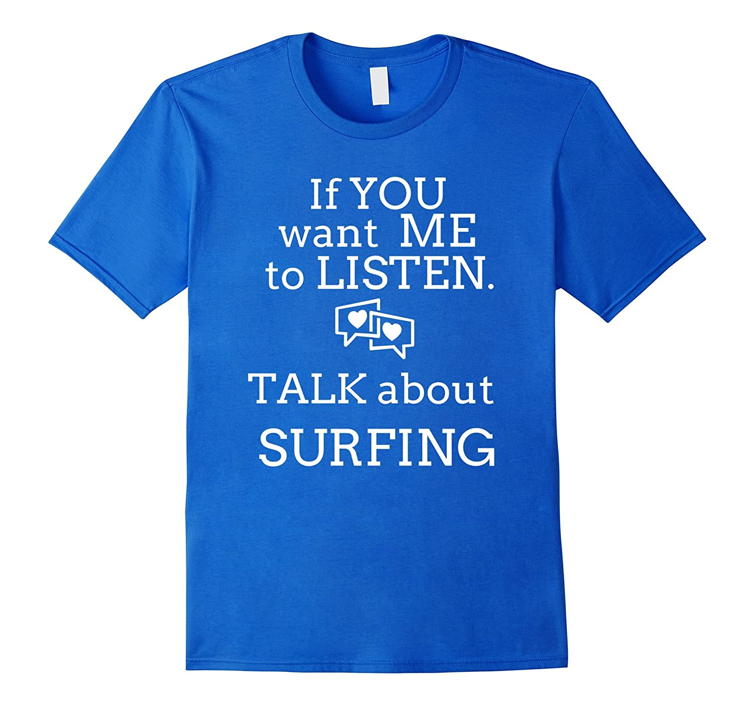 Talk Surfing T Shirts. Gifts Ideas for Surfers Talk Surf-FL