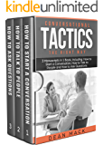 Conversation Tactics: The Right Way - Bundle - The Only 3 Books You Need to Master Conversational Tactics, Crucial Conversations and Conversational Intelligence ... Today (Social Skills Best Seller Book 16)