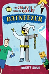 Batneezer: The Creature From My Closet Hardcover