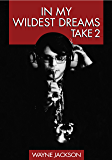 In My Wildest Dreams - Take 2