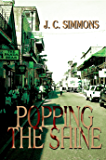 Popping the Shine (Book 6 of the Jay Leicester Mysteries Series)