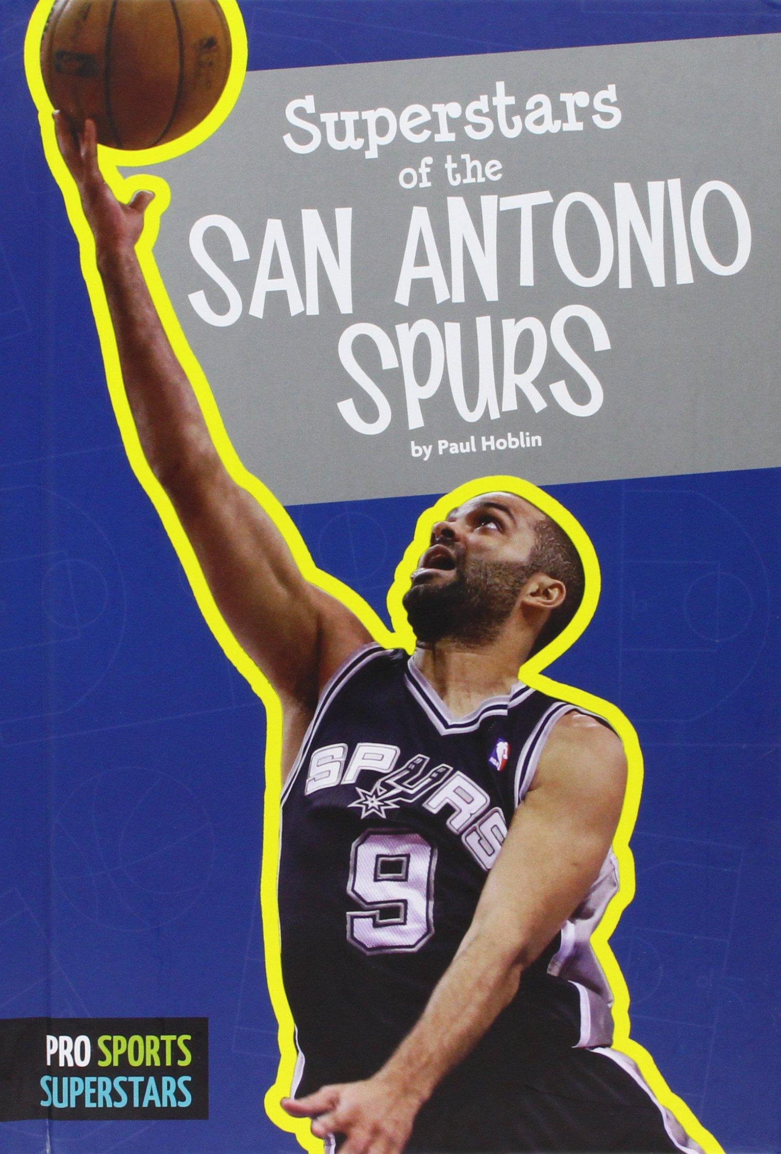 Superstars of the San Antonio Spurs (Pro Sports Superstars NBA)
