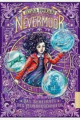 Nevermoor 2. Das Geheimnis des Wunderschmieds Hardcover