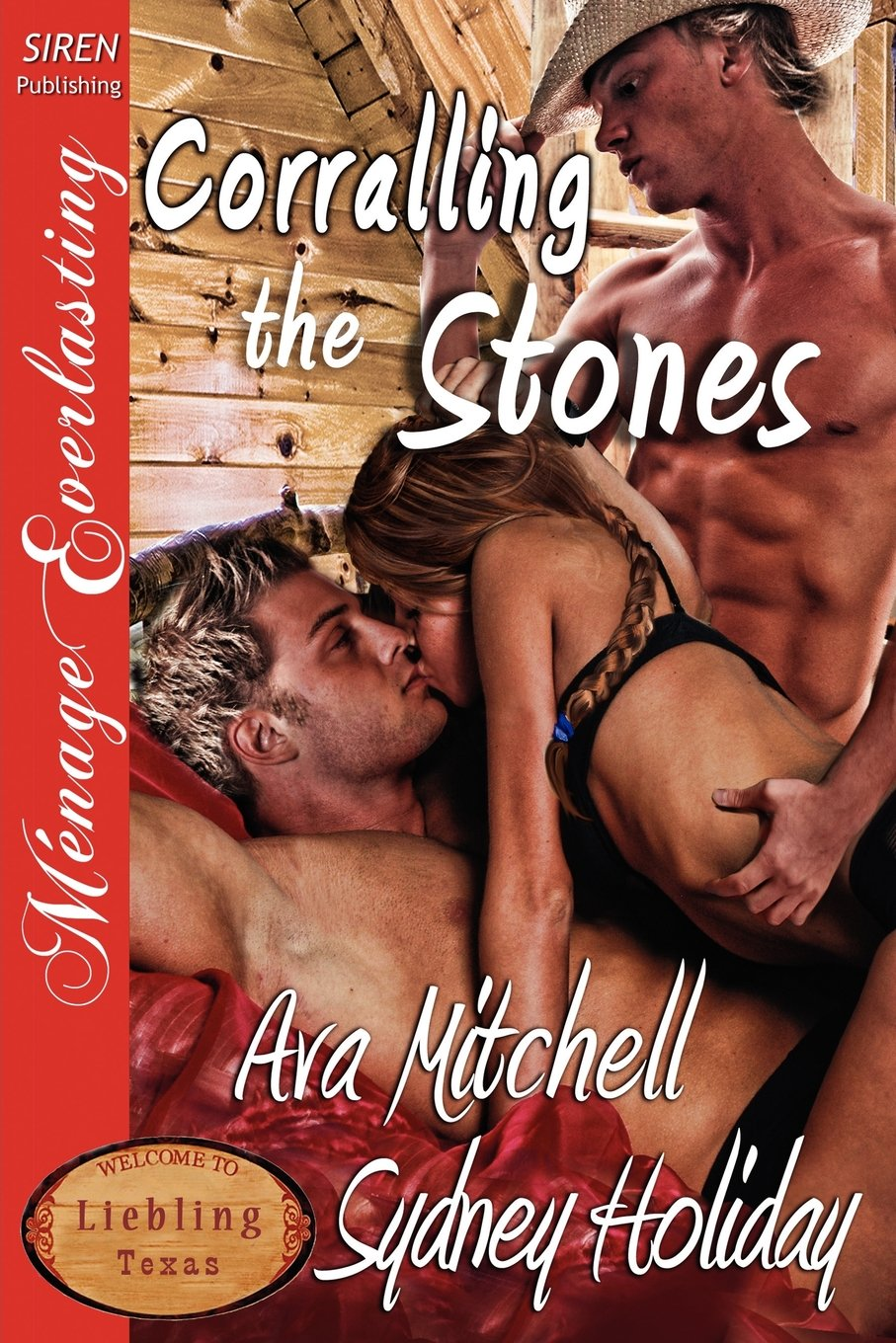 Corralling the Stones [Liebling, Texas 3] [The Ava Mitchell and Sydney Holiday Collection] (Siren Publishing Menage Everlasting) pdf