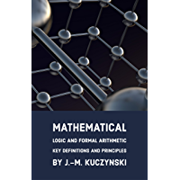 Mathematical Logic and Formal Arithmetic: Key Definitions and Principles