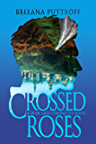 Crossed Roses: A Dusk Gate Chronicles Novel