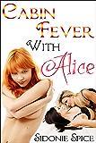 Cabin Fever with Alice - Lesbian Ménage Erotica (Girlfriends Next Door Book 3)