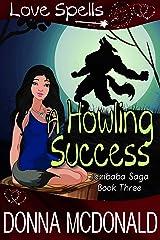 A Howling Success: Love Spells (Jezibaba Saga Book 3) Kindle Edition