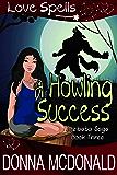 A Howling Success: Love Spells (Jezibaba Saga Book 3)