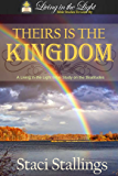 Theirs is the Kingdom: A Living in the Light Bible Study on the Beatitudes