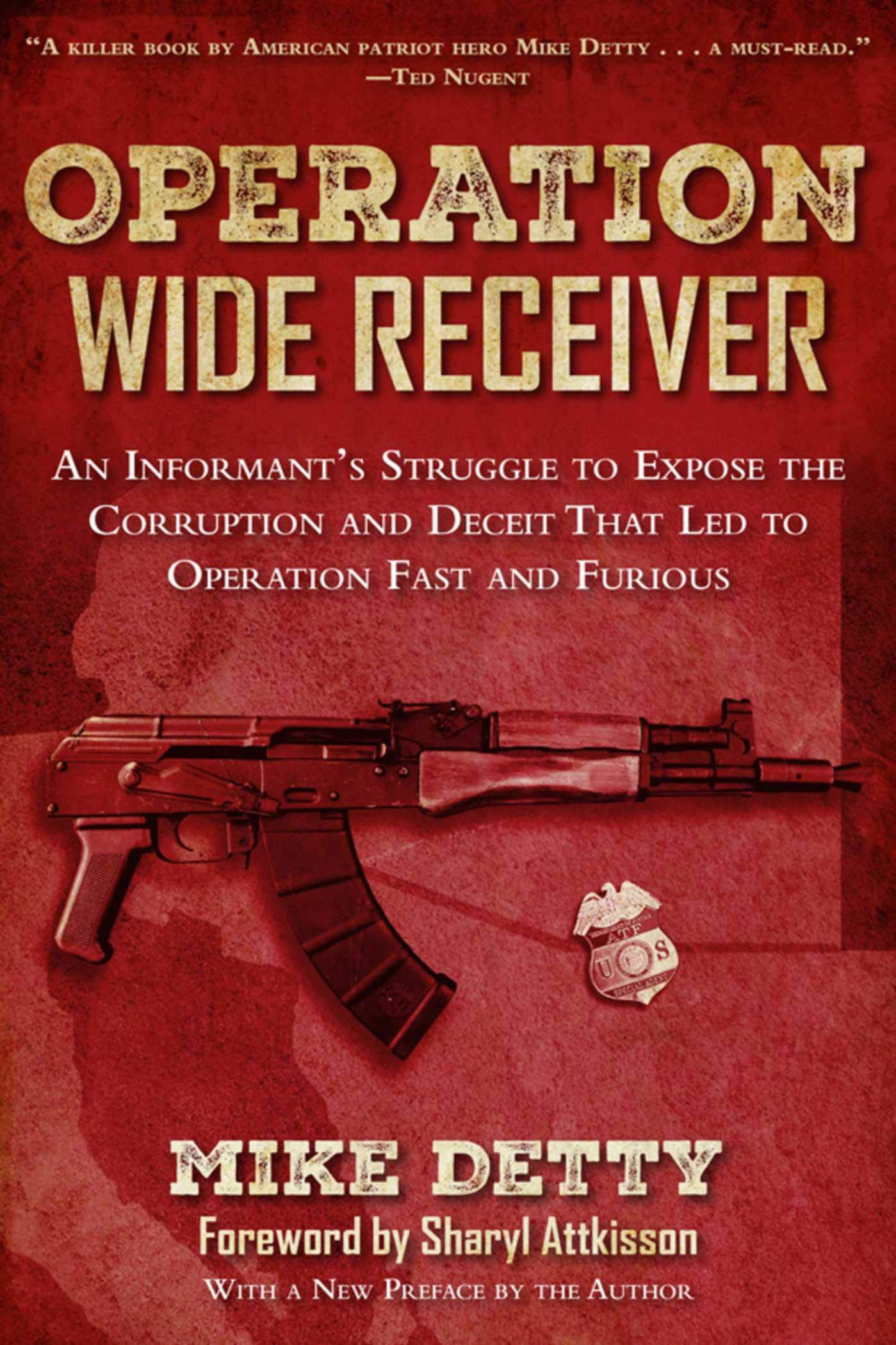 Operation Wide Receiver: An Informant?s Struggle to Expose ...