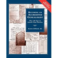 Becoming an Accredited Genealogist: Plus 100 Tips to Ensure Your Success, Revised Edition