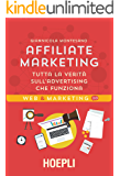 Affiliate marketing: Tutta la verità sull'advertising che funziona