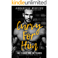 Curvy for Him: The Teacher and the Trainer (Curvy for Him Series Book 1)