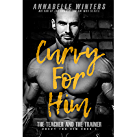 Curvy for Him: The Teacher and the Trainer (Curvy for Him Series Book 1) (English Edition)