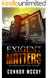 Exigent Matters: an EMP survival story (The Off Grid Survivor Book 2)
