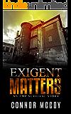 Exigent Matters: an EMP survival story (The Off Grid Survivor Book 2)