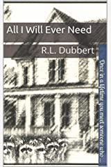 All I Will Ever Need: A clean and wholesome coming of age romance Kindle Edition