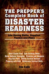The Prepper's Complete Book of Disaster Readiness: Life-Saving Skills, Supplies, Tactics and Plans (Preppers) Kindle Edition