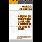O MÍNIMO QUE VOCÊ PRECISA SABER SOBRE A HISTÓRIA DO JIU-JITSU NO BRASIL:: A linha do tempo da implantação do Jiu-Jitsu segundo as evidências e os personagens. ... (História do Jiu-jitsu brasileiro Livro 1)