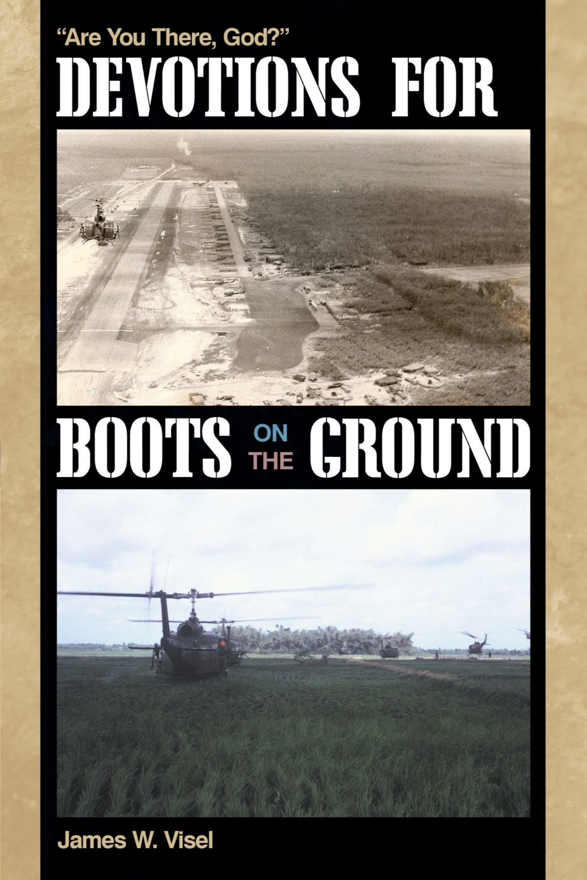 Devotions For Boots on the Ground:Are You There, God?
