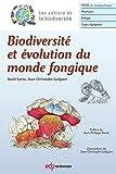 Biodiversité et évolution du monde fongique