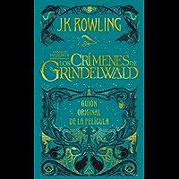 Animales fantásticos: Los crímenes de Grindelwald Guión original de la película (Juvenil) (Spanish Edition)