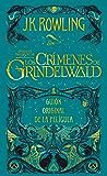Animales fantásticos: Los crímenes de Grindelwald Guión original de la película (Animales Fantasticos / Fantastic Beasts)