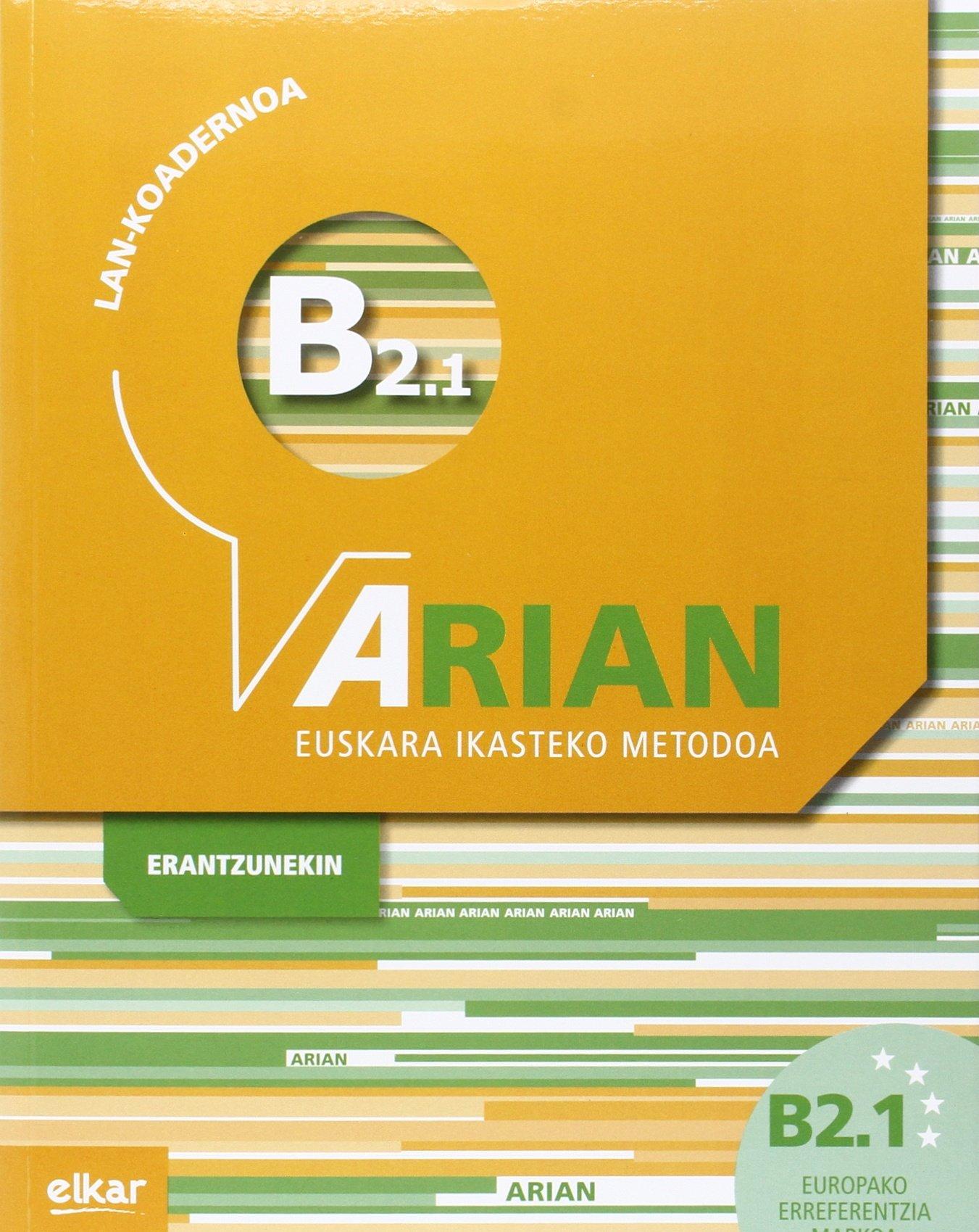 Arian B2.1 Lan-koadernoa (+erantzunak) (Euskera) Tapa blanda – 1 sep 2016 Batzuen artean Elkarlanean S.L. 8490276188