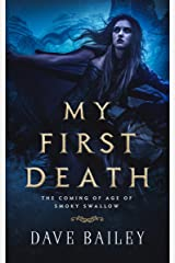 My First Death: The Coming of Age of Smoky Swallow Kindle Edition