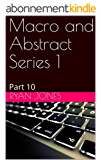 Macro and Abstract Series 1: Part 10 (Macro and Abstract I.) (English Edition)