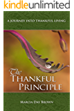 The Thankful Principle:  A Journey into Thankful Living
