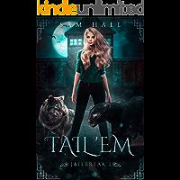 Tail 'Em: A Reverse Harem Shifter Romance (Jailbreak Book 1)