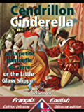 Cendrillon - Cinderella: Bilingue avec le texte parallèle - Bilingual parallel text: French - English / Français - Anglais (Dual Language Easy Reader t. 21)