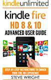 Kindle Fire HD 8 & 10: Kindle Fire HD Advanced User Guide (Updated DEC 2016): Step-By-Step Instructions to Enrich Your Fire HD Experience (Kindle Fire HD Manual, Fire HD ebook, Fire HD 8, Fire HD 10)