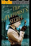 The Anatomist's Secret: Detective Maya Mystery Book 1