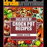 Crock Pot: 365 Days of Crock Pot Recipes (Crock Pot, Crock Pot Recipes, Crock Pot Cookbook, Slow Cooker, Slow Cooker Cookbook, Slow Cooker Recipes, Slow Meals, Crock-Pot Meals) (English Edition)