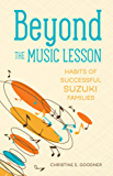 Beyond the Music Lesson: Habits of Successful Suzuki Families (English Edition)