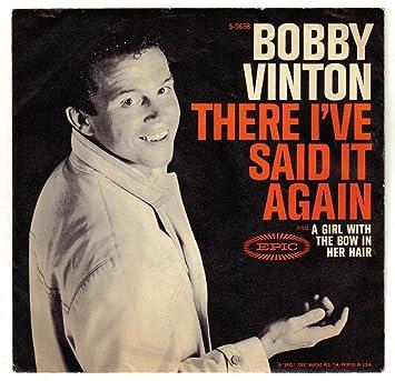 Bobby Vinton - There I've Said It Again - Amazon.com Music
