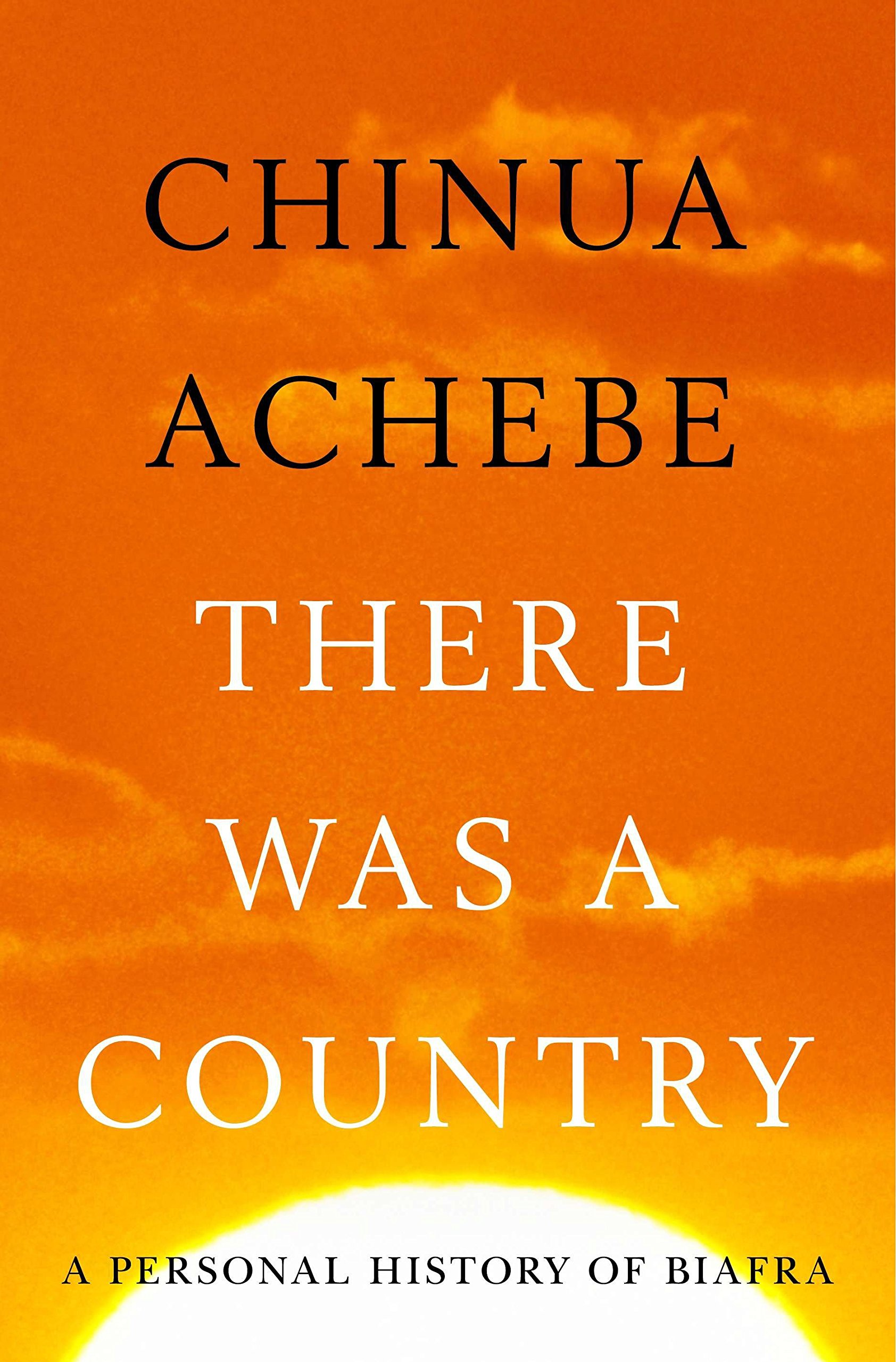 There Was a Country: A Personal History of Biafra pdf