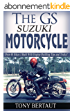 The GS Suzuki Motorcycle: Over 40 Bikes I Built With Engine Building Tips and Tricks For The  Suzuki Engines. (English Edition)