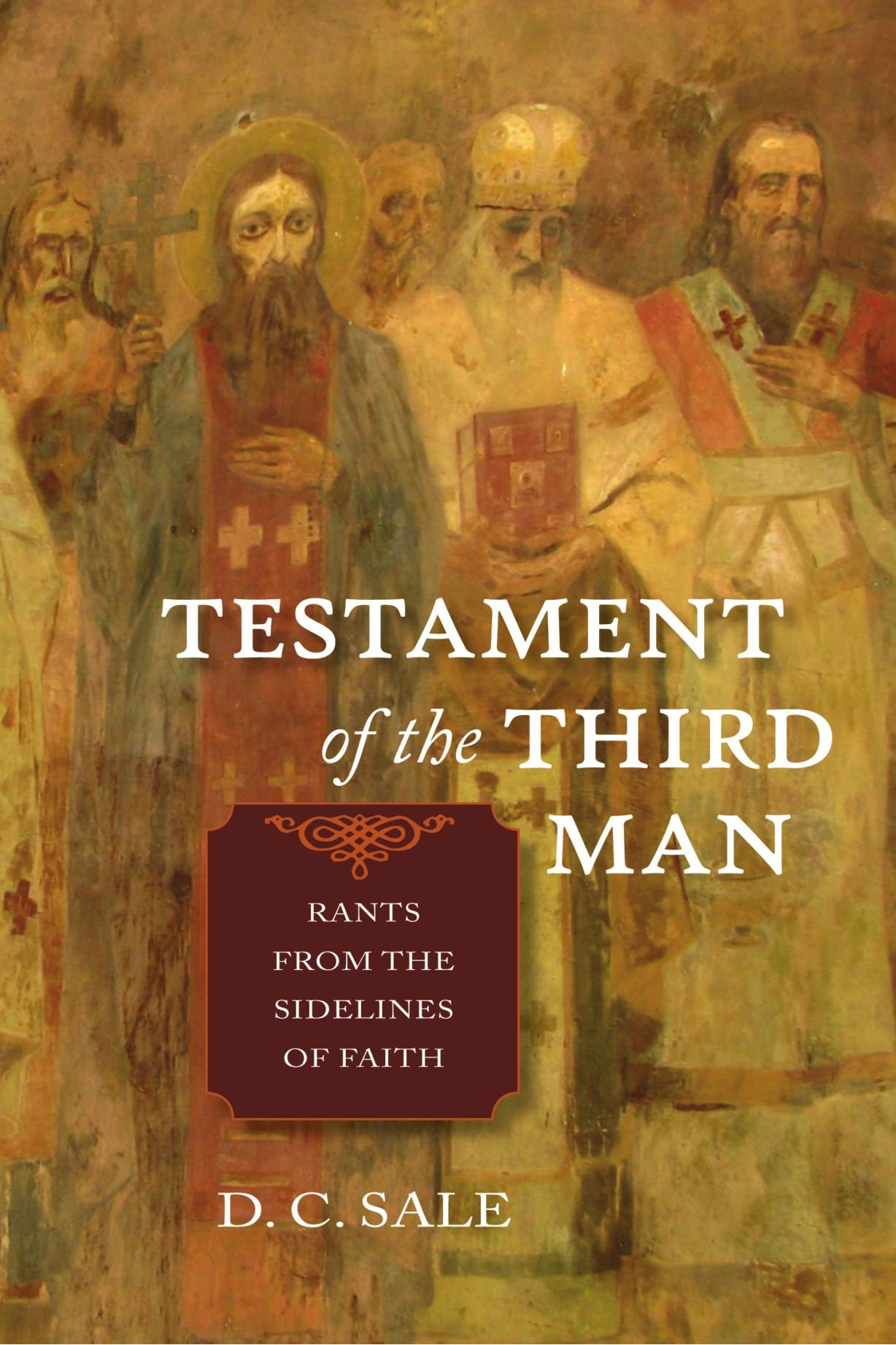 Testament of the Third Man: Rants From The Sidelines Of Faith ebook