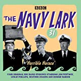 The Navy Lark Volume 31: Horrible Horace: Four classic radio comedy episodes